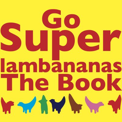 cover of a book titled Go Superlambananas